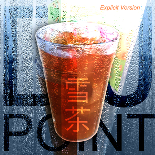 DJ POINT 雪茶 Chinese Tea Ice (Explicit Version) (MP3 Free download)